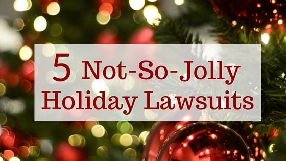 5-not-so-jolly-holiday-lawsuits